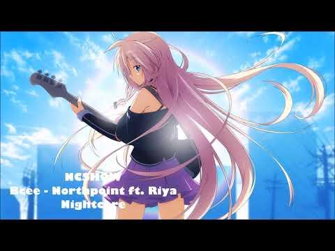 Nightcore   Bcee - Northpoint Ft. Riya