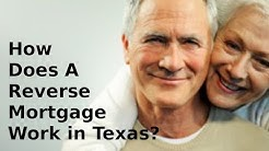 How Does A Reverse Mortgage Work - 855-572-8300 - Texas