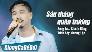 Sáu Tháng Quân Trường - Quang Lập | Nhạc Lính Hải Ngoại