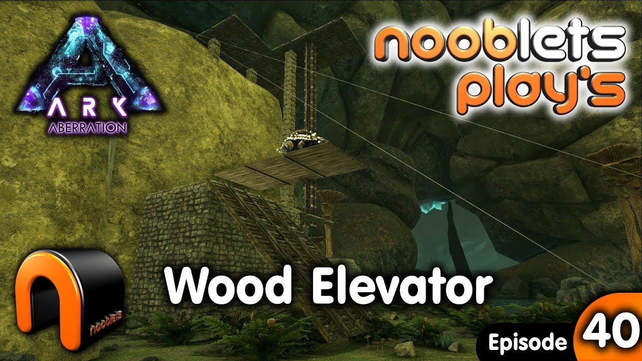Ark Wood Elevator ark building a wood elevator aberration nooblets plays ep40