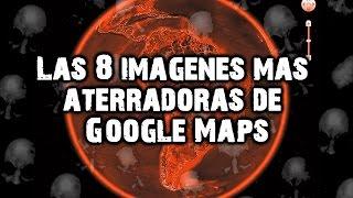 Las 8 imágenes más aterradoras de Google Maps y Google Earth Free HD Video