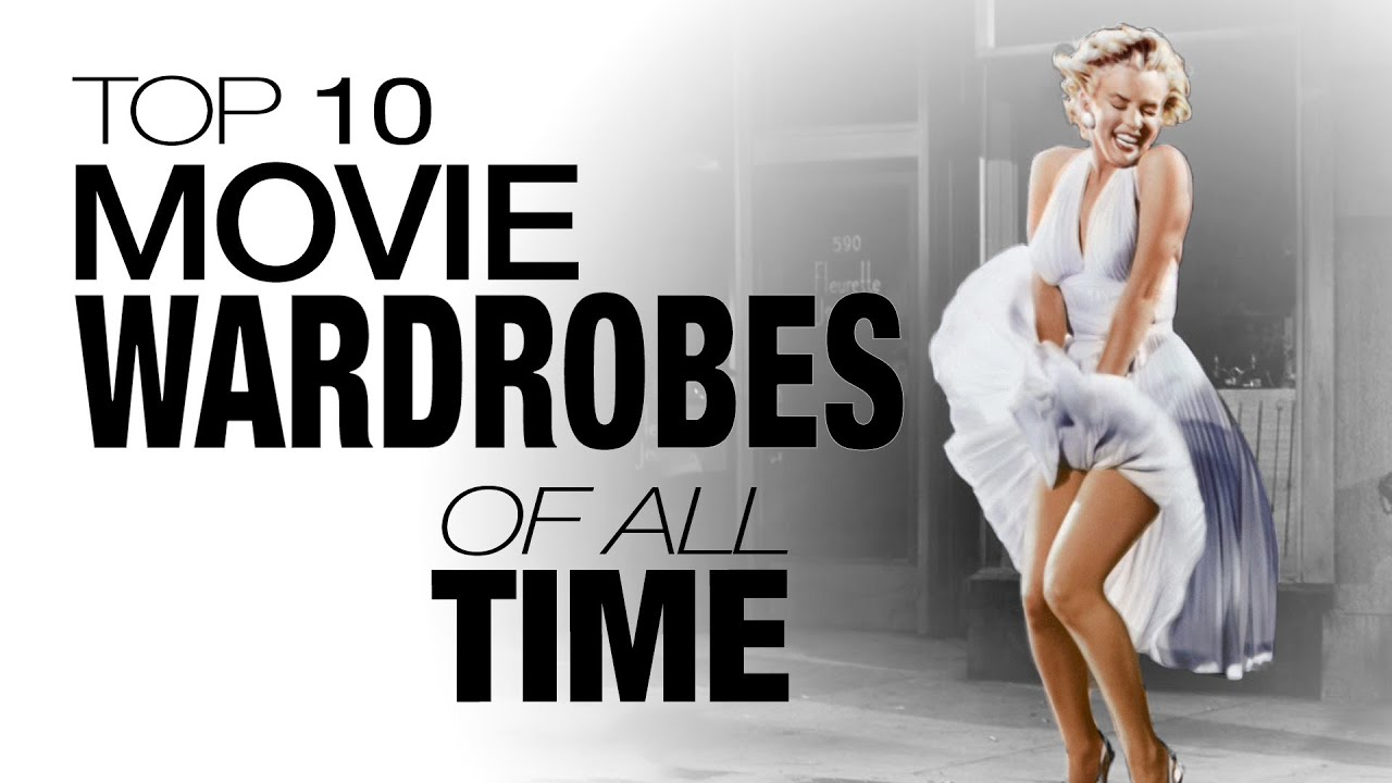 Top 10 Movie Wardrobes of All Time