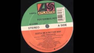 """FOSTER McELROY """"Gotta Be A Better Way"""" (1989) LONG VERSION"""