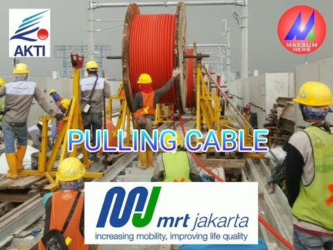 Pulling Cable MRT Jakarta