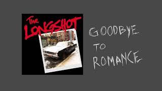 The Longshot - Goodbye To Romance