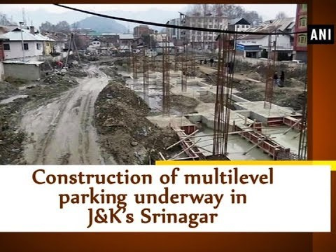 Construction of multilevel parking underway in J&K's Srinagar - Jammu & Kashmir News