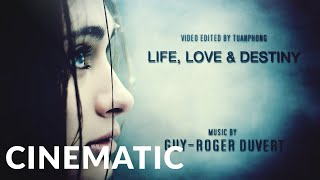 Epic Cinematic | Guy-Roger Duvert - Life, Love & Destiny (Epic Emotional) - Epic Music VN