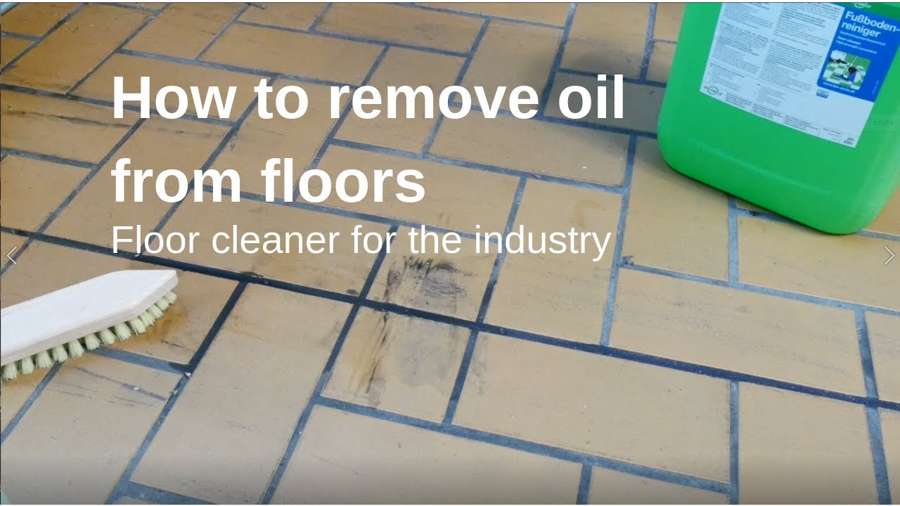 how to remove oil from floors tiles wood pvc linoleum rubber