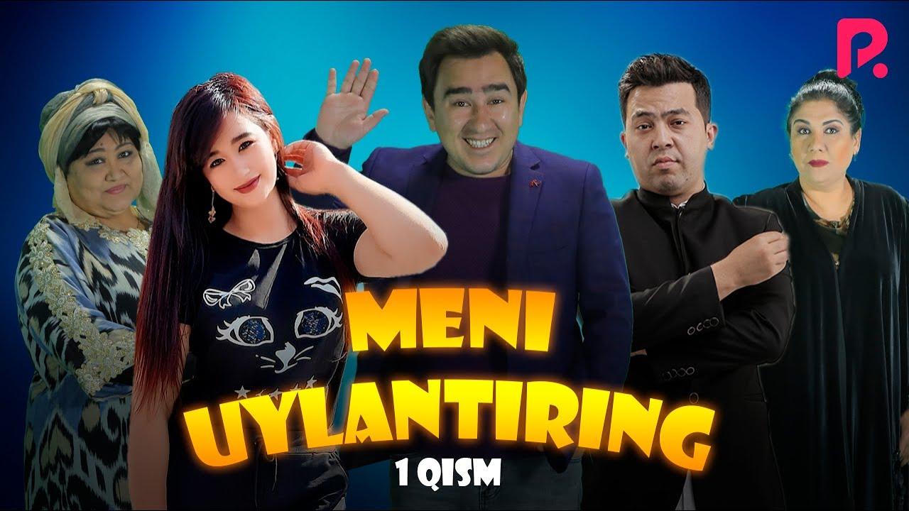 Meni uylantiring (o'zbek serial)   Мени уйлантиринг (узбек сериал) 1-qism