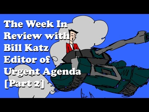 The week in review with Bill Katz, Editor of Urgent Agenda [Part 2]