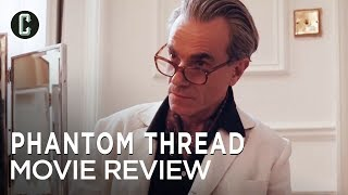 Phantom Thread Movie Review - Twisted Romance Featuring Daniel Day Lewis