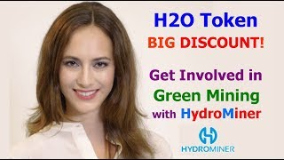 H2O Token Big Discount! Get Involved in Green Mining with HydroMiner