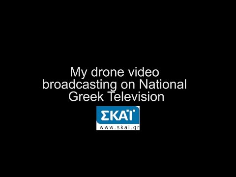 My drone video broadcast on National Greek Television (Skai)