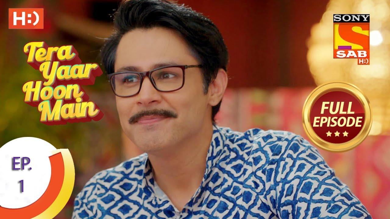 Download Tera Yaar Hoon Main - Ep 1 - Full Episode - 31st August 2020