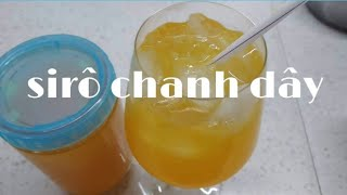 CÁCH LÀM SIRO CHANH DÂY (Chanh Leo) ngon tuyệt tại nhà đơn giản dễ làm  / Passion fruit
