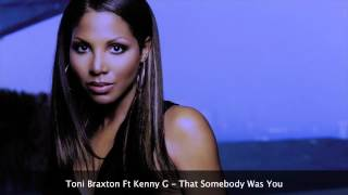 Toni Braxton ft Kenny G - That Somebody Was You