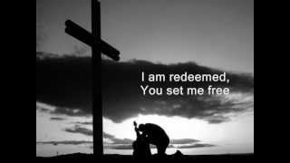 Redeemed - Lyric Video - Benji Cowart (Big Daddy Weave)