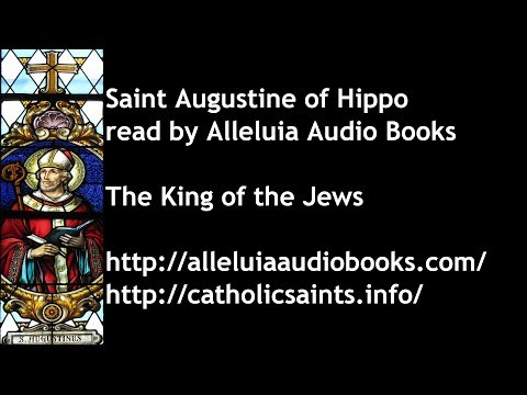The King of the Jews, by Saint Augustine of Hippo