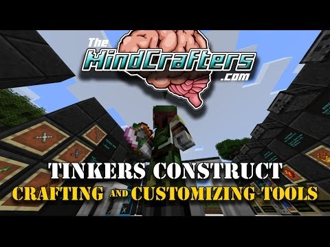 Tinkers Construct - Tutorial - Crafting and Customizing your Tools