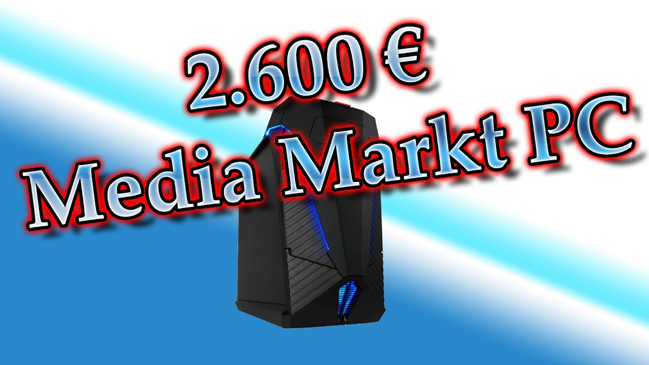 2600 € Media Markt Gaming PC Vs Selbstbau