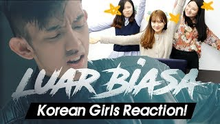 Video Korean Girls React to 'Luar Biasa' |Ismail Izzani|Blimey download MP3, 3GP, MP4, WEBM, AVI, FLV Oktober 2018