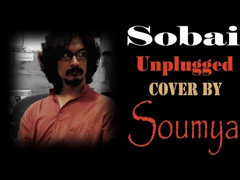 Sobai | Anjan Dutt | Ranjana Ami Ar Ashbona | Unplugged Cover By Soumya