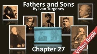 Chapter 27 - Fathers and Sons by Ivan Turgenev