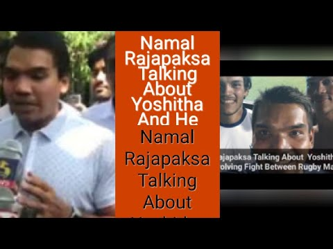 Namal Rajapaksa Talking About  Yoshitha And He Involving Fight Between Rugby Match