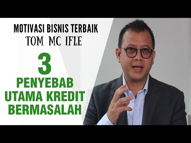 3 PENYEBAB KREDIT MACET - Tom MC Ifle