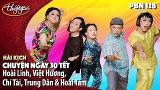 Hài Hoài Linh, Chí Tài, Trung Dân, Hoài Tâm, Việt Hương - Hài Kịch: Chuyện Ngày 30 Tết - PBN 128