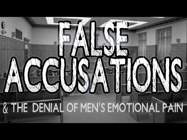 False Accusations and the denial of men's emotional pain