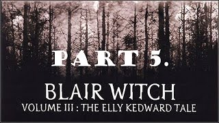 Blair Witch Volume III: The Elly Kedward Tale walkthrough part 5. (Ending 2.)