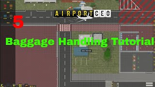 Let´s Play Airport CEO- Part 5  Season 2 Early Access Baggage Handling Tutorial!!!