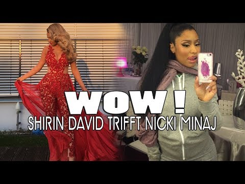 SHIRIN DAVID trifft NICKI MINAJ ❤ Das ist passiert + Videobeweis !