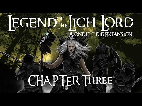 Legend of the Lich Lord: Episode 3