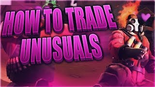 TF2 - How To Trade Unusual Hats! [Basic Unusual Trading Tips]