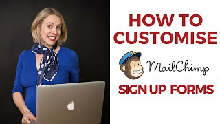 How to Customise Mail Chimp Sign Up Forms