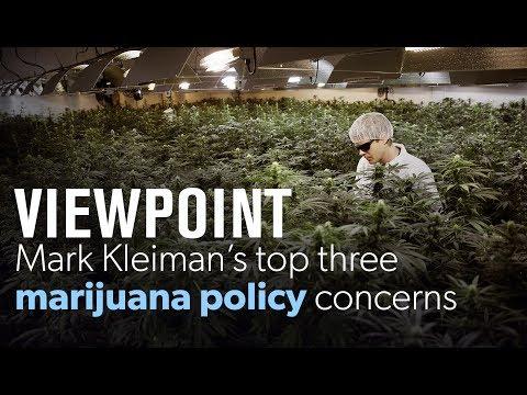 Mark Kleiman's top 3 marijuana concerns | VIEWPOINT