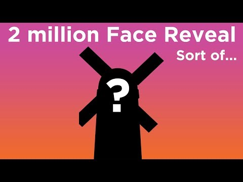 2 Million Subscribers Face Reveal (sort of) and Thank You