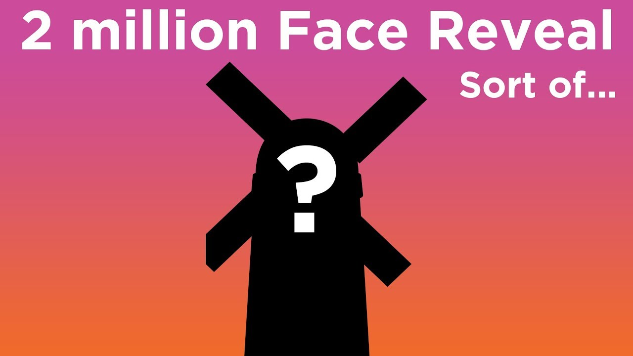 2-million-subscribers-face-reveal-sort-of-and-thank-you
