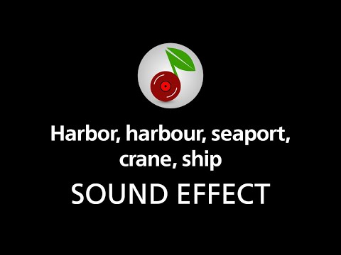 Harbor, harbour, seaport, crane, ship (looped), sound effect