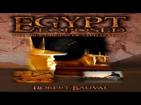 Egypt Exposed  True Origins of Civilization By Robert Bauval, Secrets of Egypt Revealed   FREE MOVIE