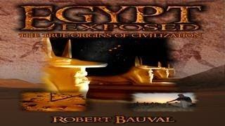 Egypt Exposed  True Origins of Civilization By Robert Bauval, Secrets of Egypt Revealed   FREE MOVIE