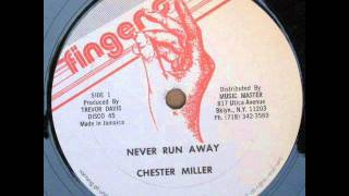 Chester Miller - Never Run Away & Version