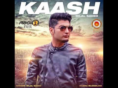 Kaash Bilal Saeed full song ringtone
