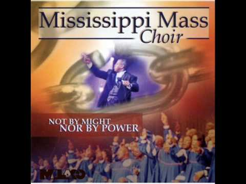 Mississippi Mass Choir - If I Be Lifted Up