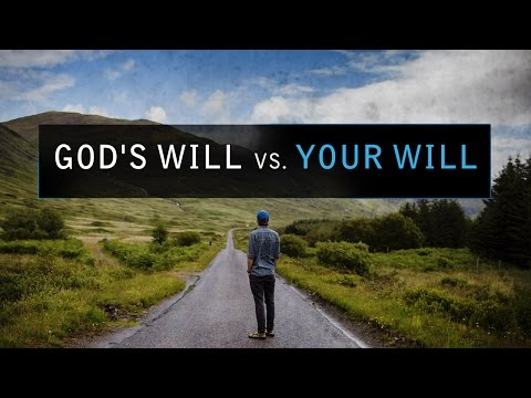 God's Will vs. Your Will - Tim Conway