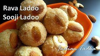 सूजी के लड्डू रेसिपी । Sooji or Rava Ladoo Recipe | Indian tadka