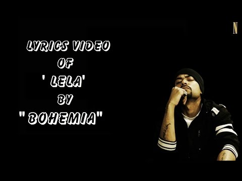 BOHEMIA - Lyrics Video of 'Lela' by Bohemia