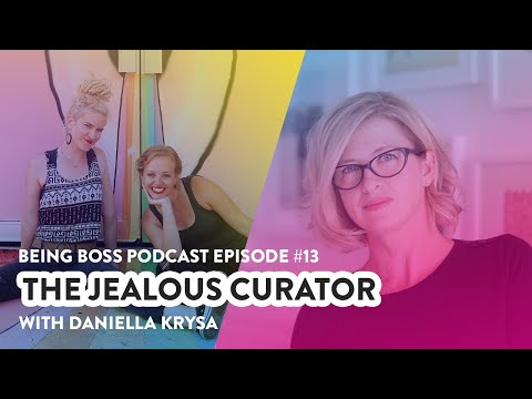 The Jealous Curator with Danielle Krysa | Being Boss Podcast